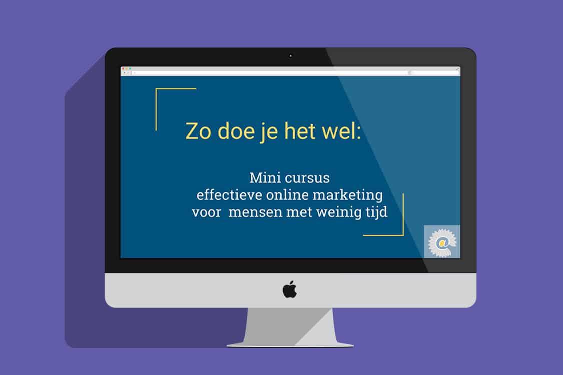 Leer handige online marketing tips in deze gratis online mini cursus effectieve online marketing