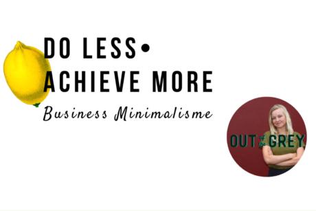 Doe minder en bereik meer met business minimalisme