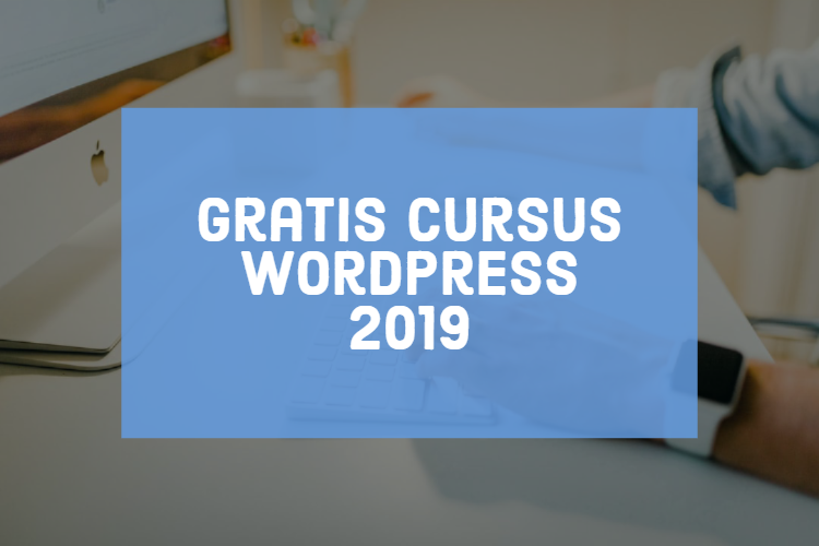Leer je website maken in deze gratis cursus WordPress