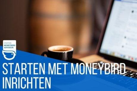 In de cursus starten met Moneybird leer je hoe je je administratie in Moneybird kunt opzetten