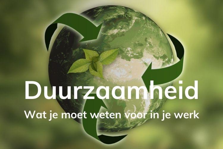 In deze online cursus leer je alles wat je moet weten over duurzaamheid in je werk